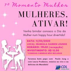 7º Momento Mulher - Mulheres, ativar!