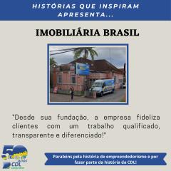 HISTÓRIAS QUE INSPIRAM APRESENTA: IMOBILIÁRIA BRASIL